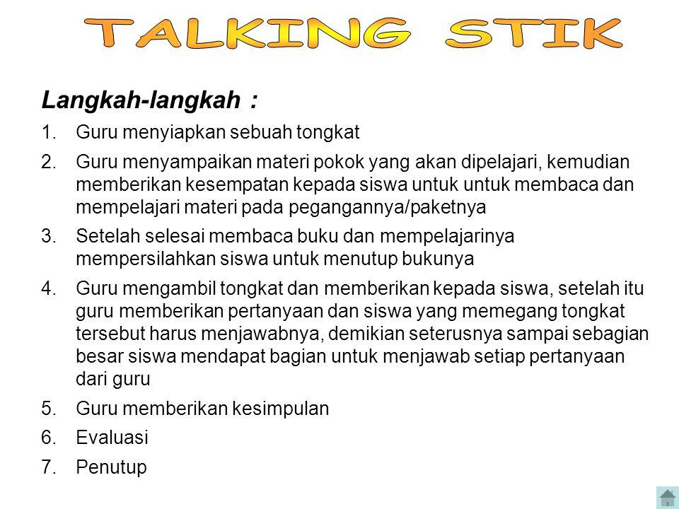 TALKING STIK Langkah-langkah : Guru menyiapkan sebuah tongkat