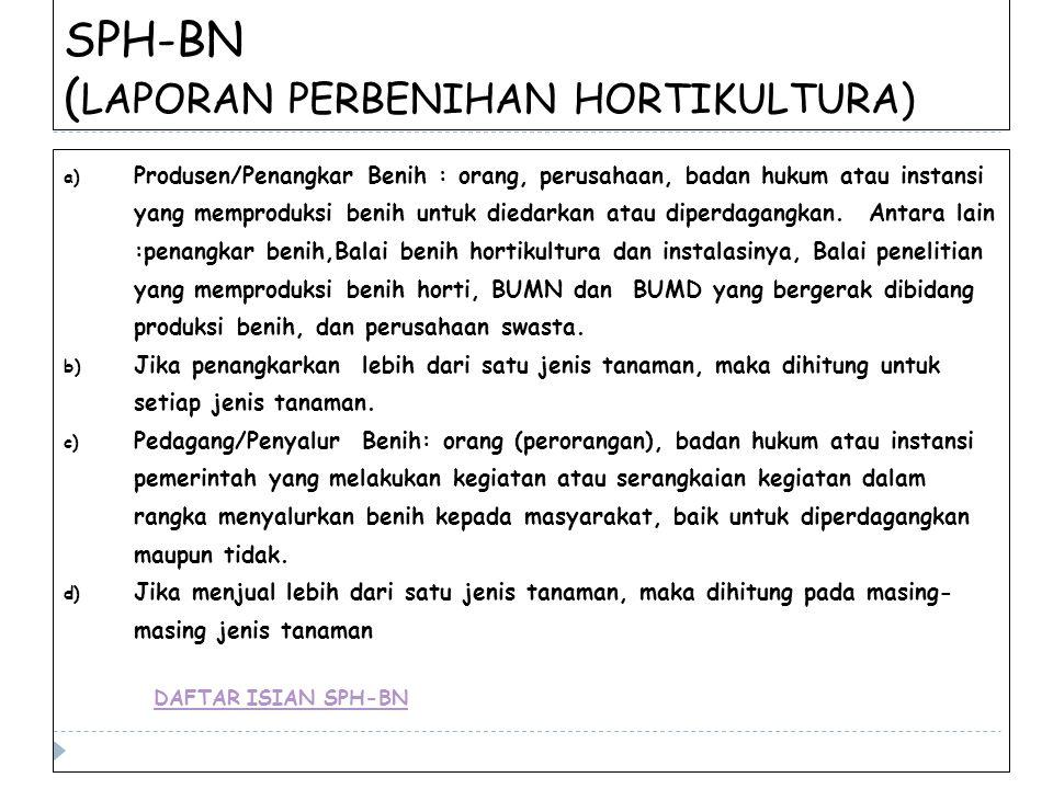 SPH-BN (LAPORAN PERBENIHAN HORTIKULTURA)