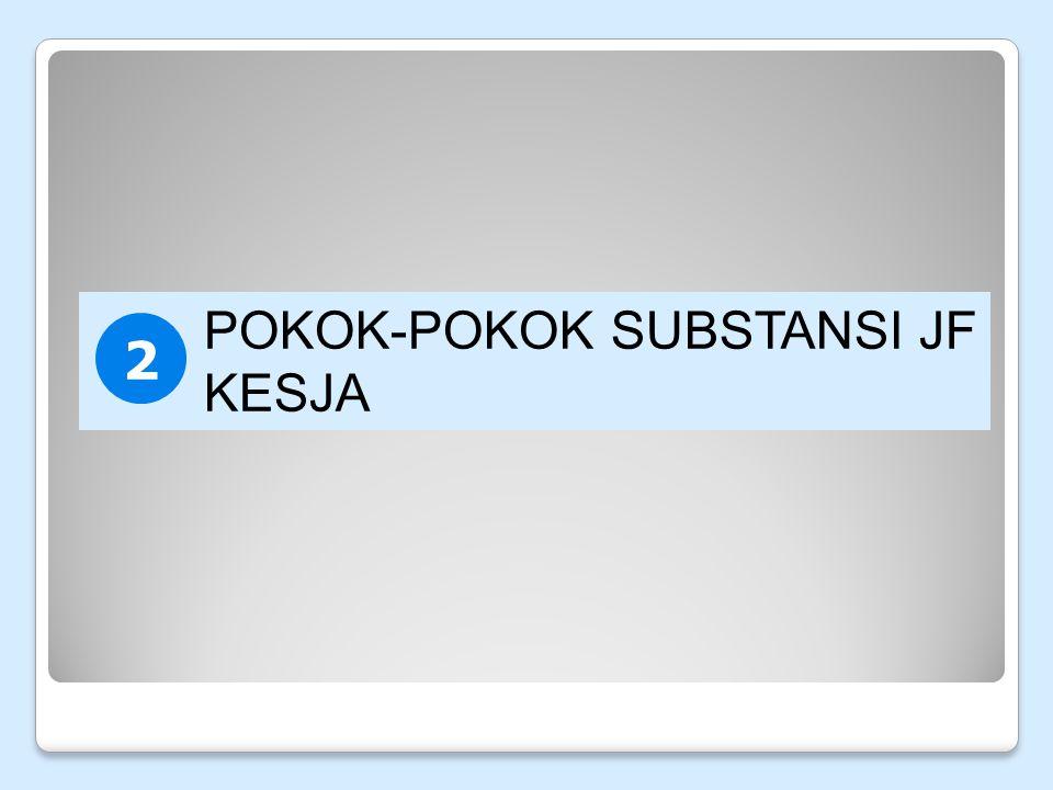 POKOK-POKOK SUBSTANSI JF KESJA