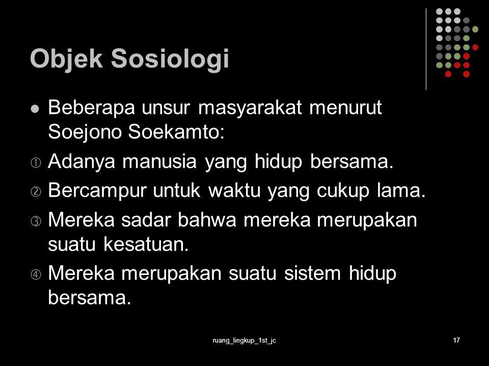 Objek Sosiologi Beberapa unsur masyarakat menurut Soejono Soekamto: