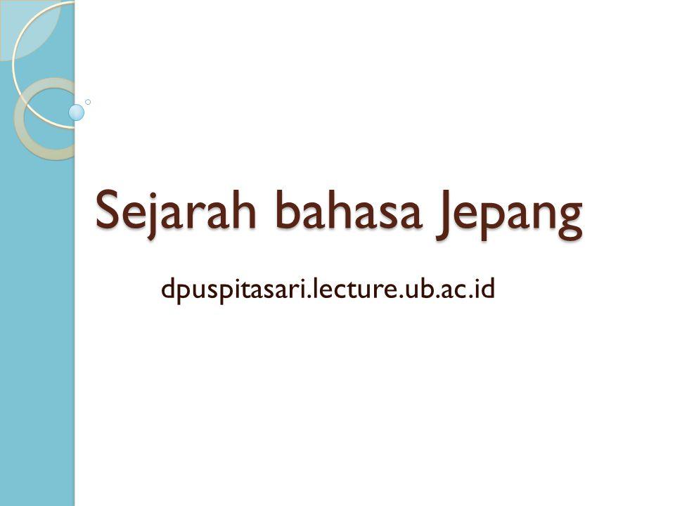 Sejarah bahasa Jepang dpuspitasari.lecture.ub.ac.id