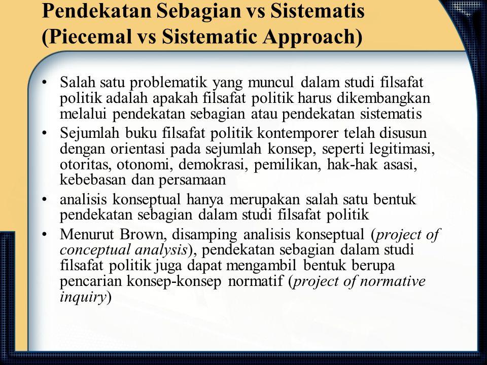 Pendekatan Sebagian vs Sistematis (Piecemal vs Sistematic Approach)
