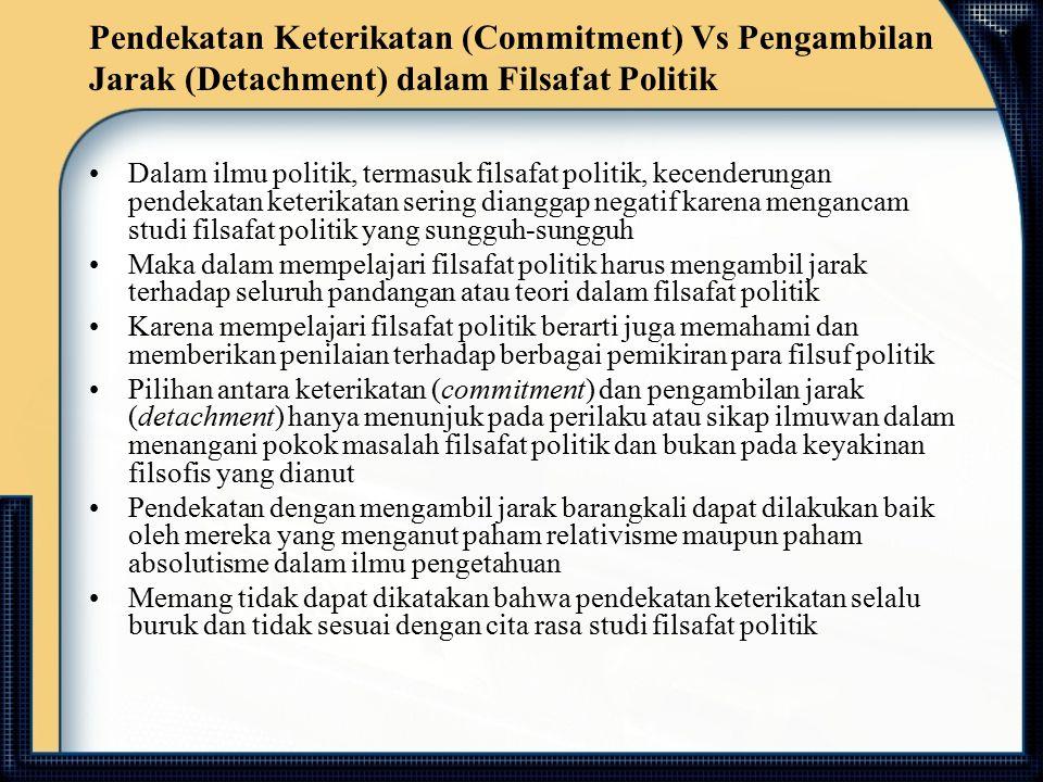 Pendekatan Keterikatan (Commitment) Vs Pengambilan Jarak (Detachment) dalam Filsafat Politik