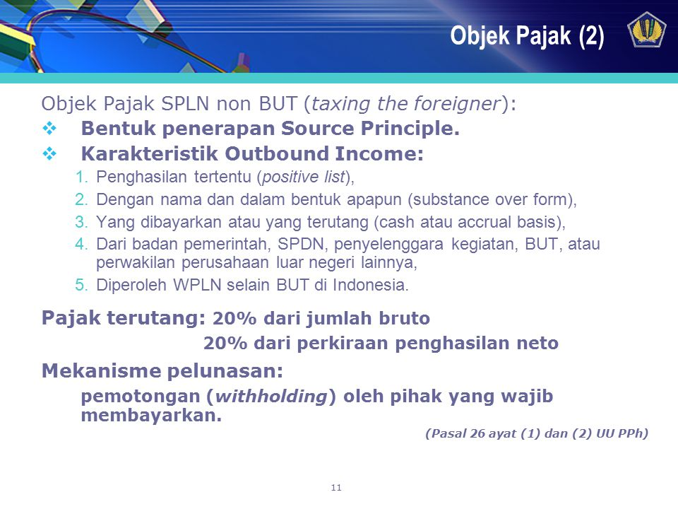 Objek Pajak (2) Objek Pajak SPLN non BUT (taxing the foreigner):