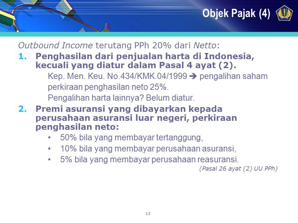 Objek Pajak (4) Outbound Income terutang PPh 20% dari Netto: