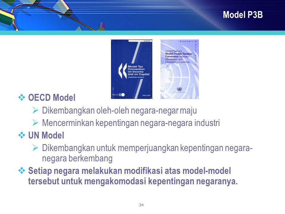 Model P3B OECD Model. Dikembangkan oleh-oleh negara-negar maju. Mencerminkan kepentingan negara-negara industri.