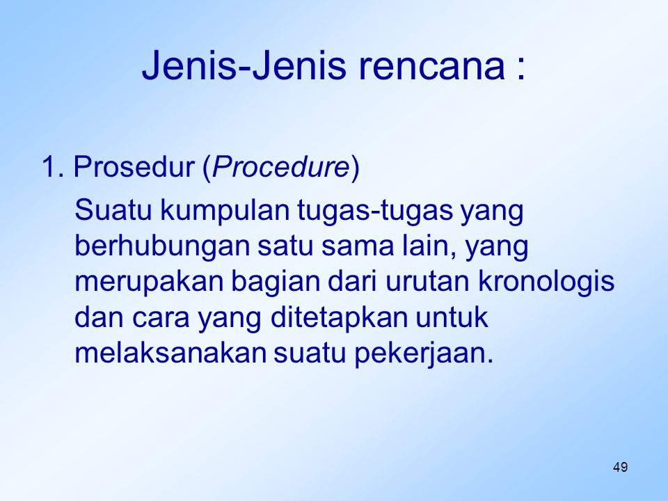 Jenis-Jenis rencana : 1. Prosedur (Procedure)
