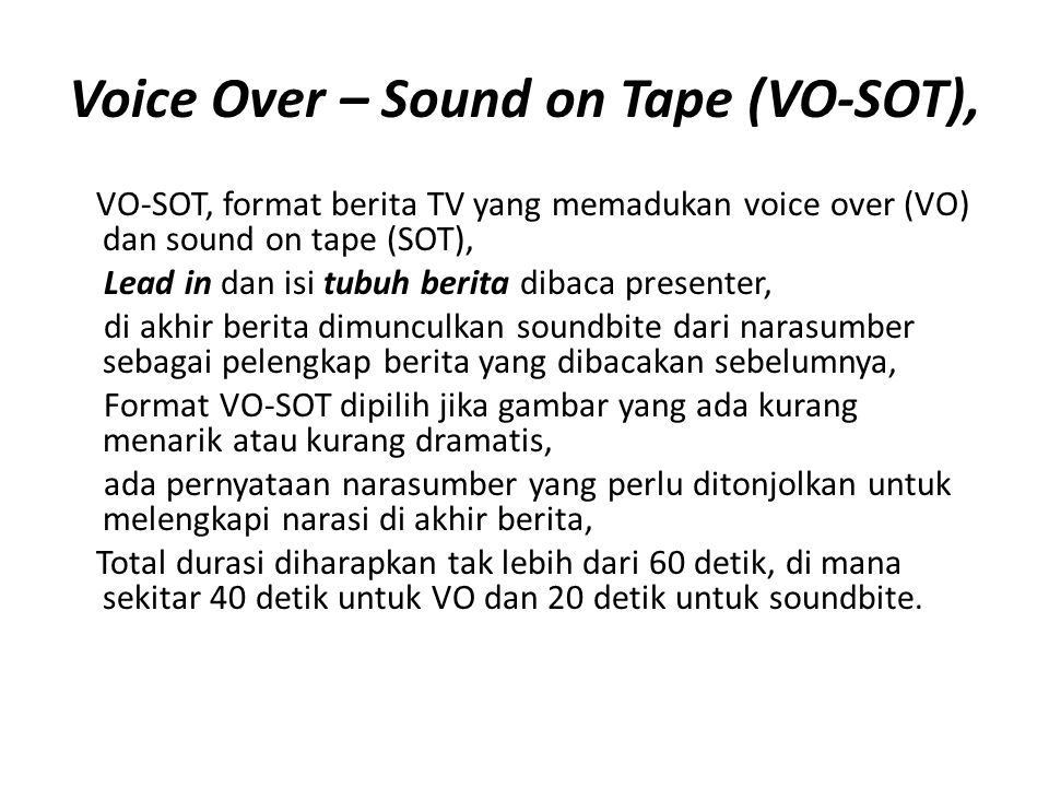 Voice Over – Sound on Tape (VO-SOT),