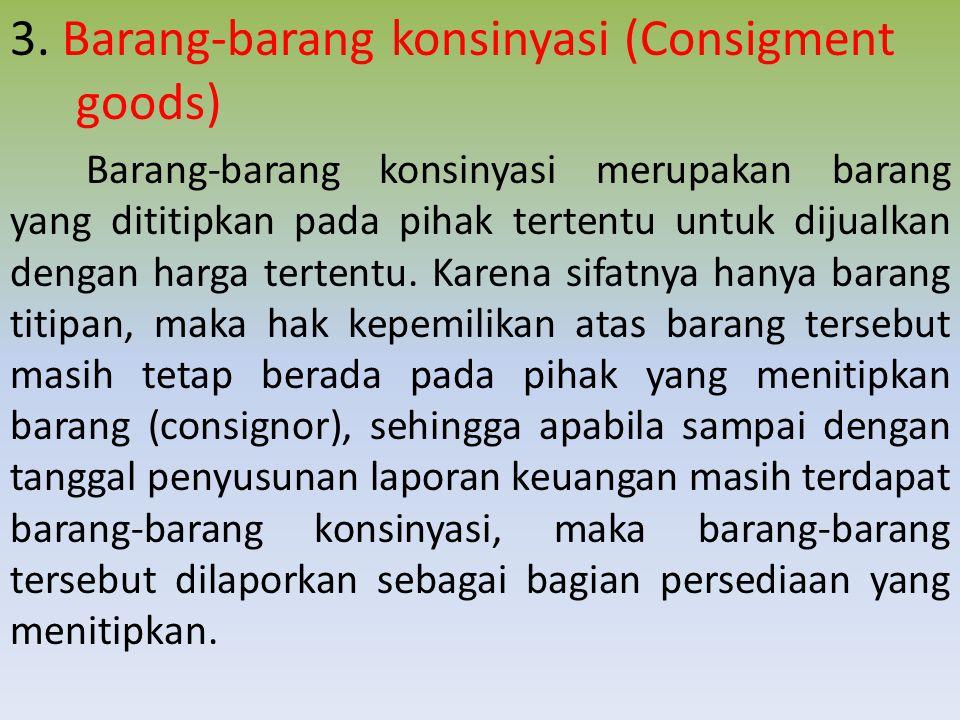 3. Barang-barang konsinyasi (Consigment goods)