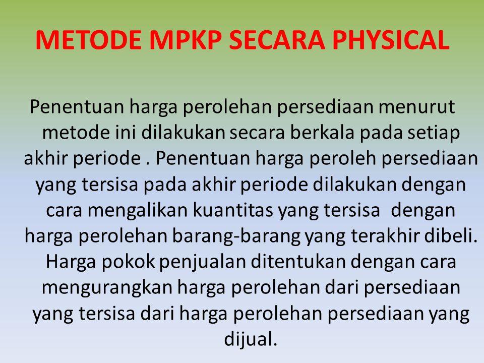 METODE MPKP SECARA PHYSICAL