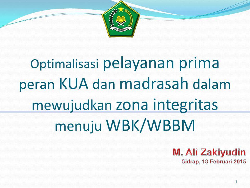 Optimalisasi pelayanan prima peran KUA dan madrasah dalam mewujudkan zona integritas menuju WBK/WBBM