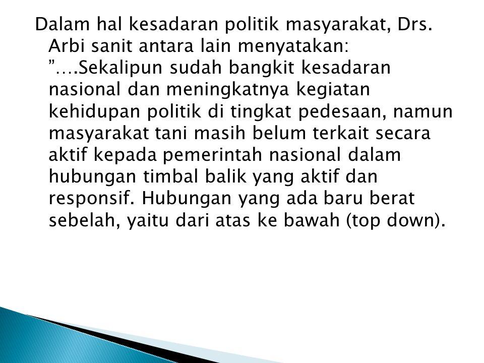 Dalam hal kesadaran politik masyarakat, Drs