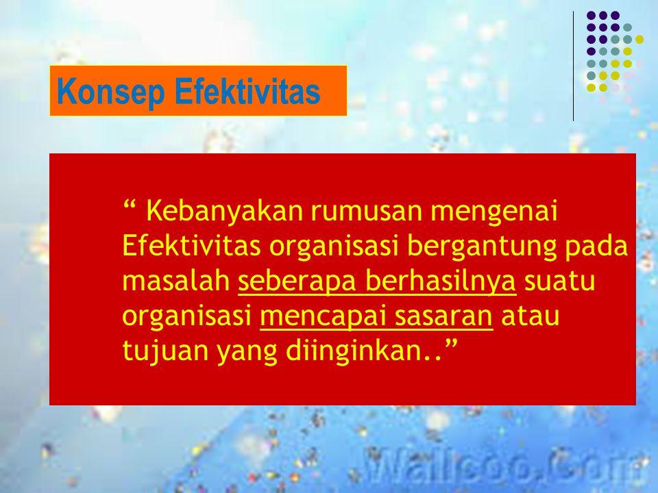 Konsep Efektivitas Kebanyakan rumusan mengenai