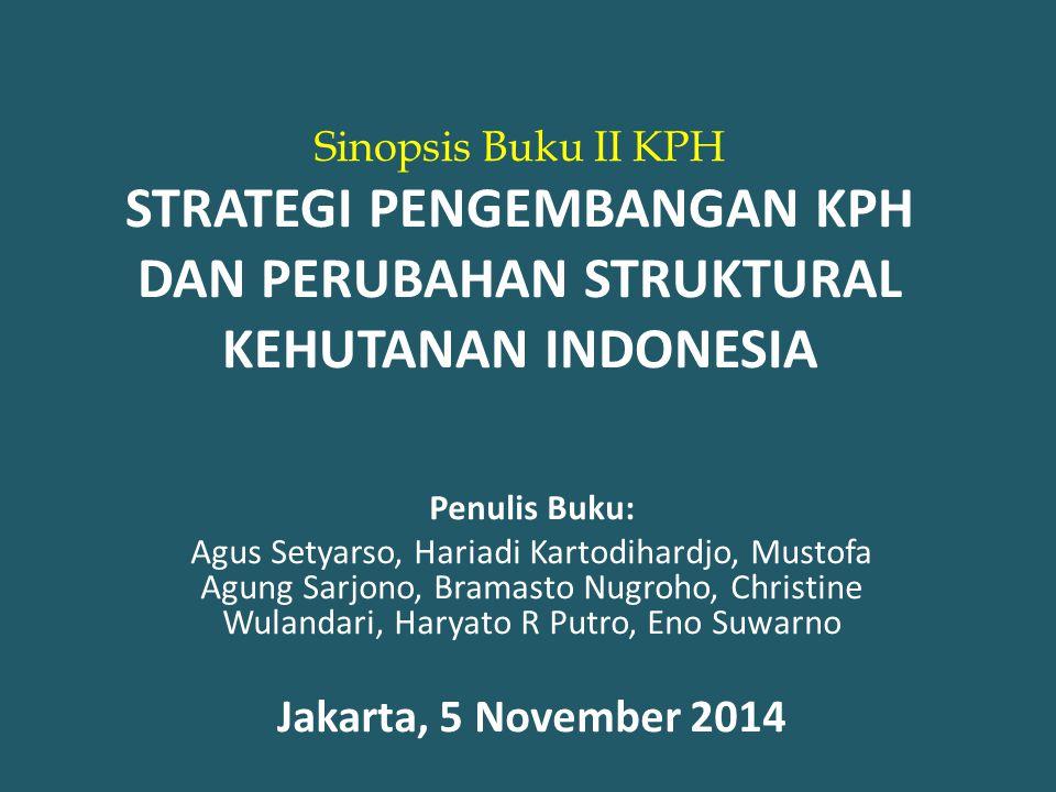Sinopsis Buku II KPH STRATEGI PENGEMBANGAN KPH DAN PERUBAHAN STRUKTURAL KEHUTANAN INDONESIA