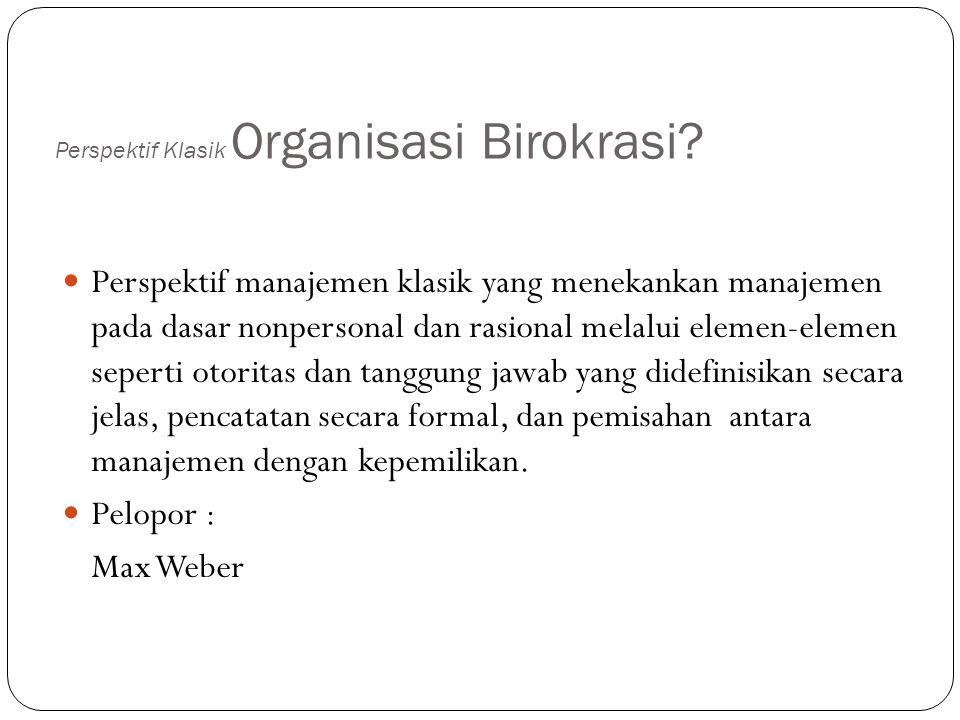Perspektif Klasik Organisasi Birokrasi