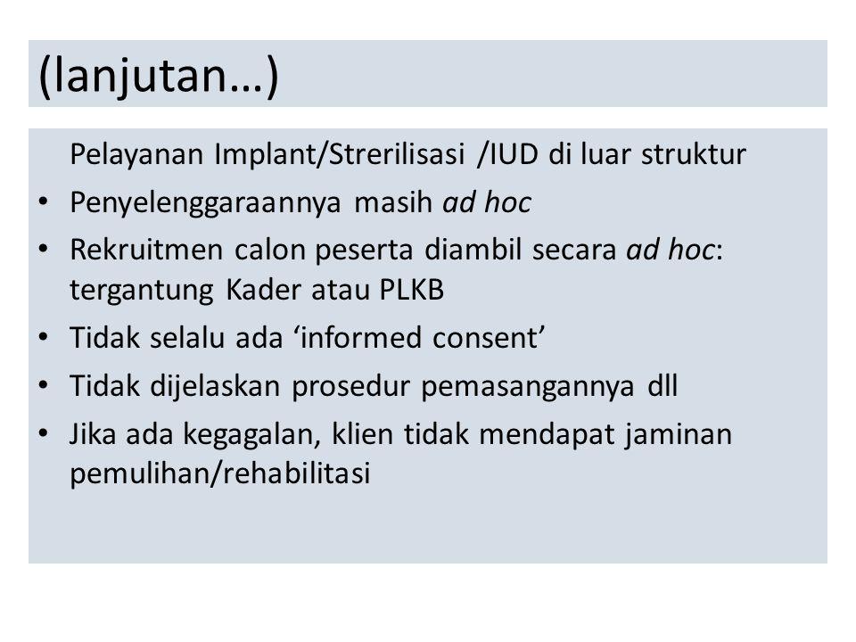 (lanjutan…) Pelayanan Implant/Strerilisasi /IUD di luar struktur