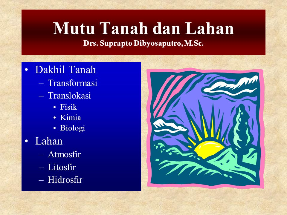 Mutu Tanah dan Lahan Drs. Suprapto Dibyosaputro, M.Sc.