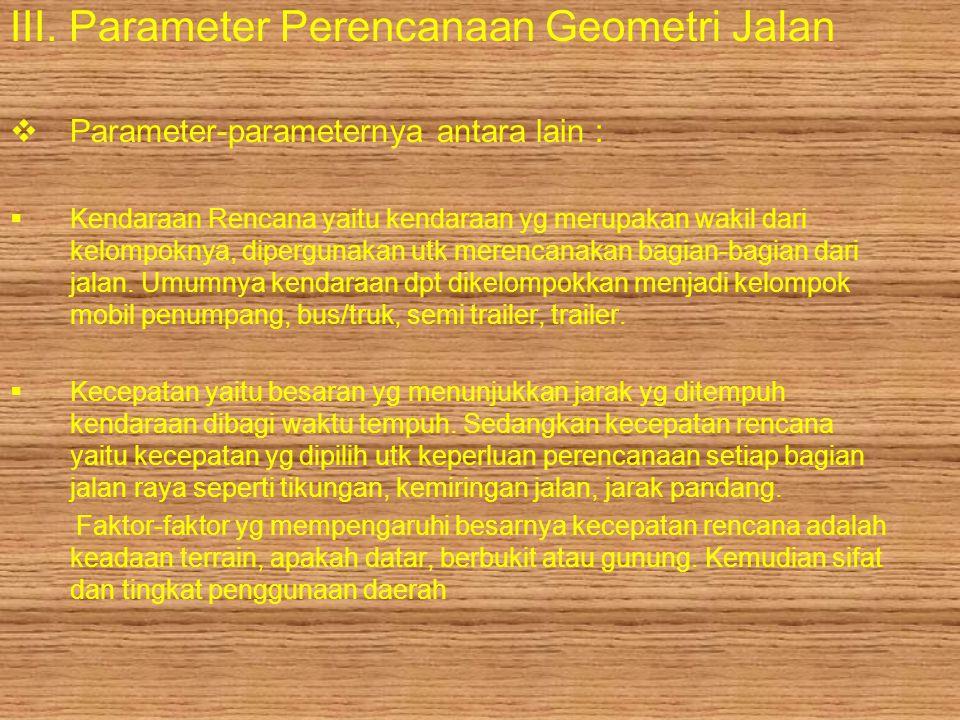 III. Parameter Perencanaan Geometri Jalan