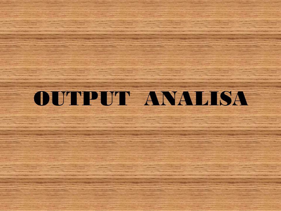 OUTPUT ANALISA
