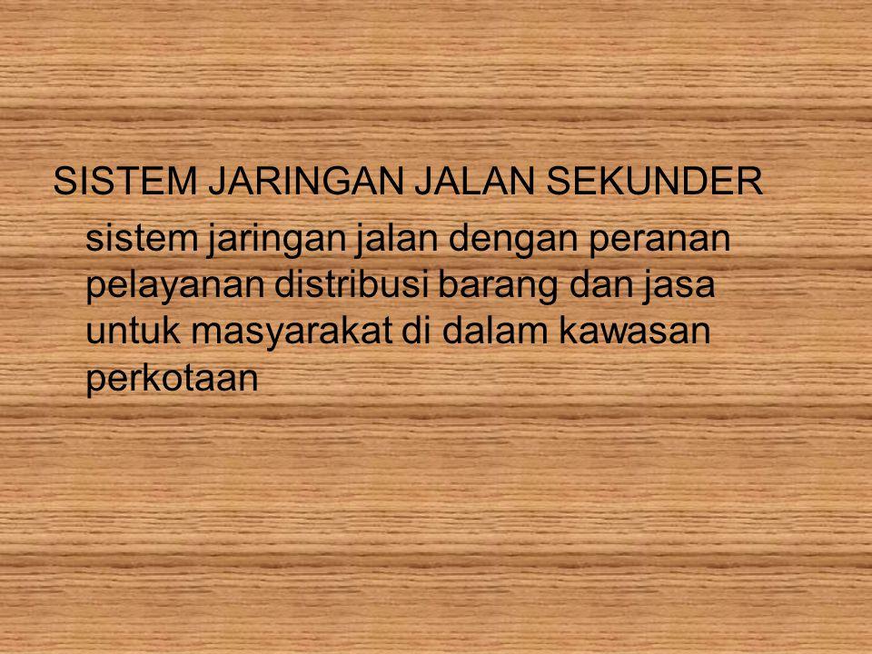 SISTEM JARINGAN JALAN SEKUNDER