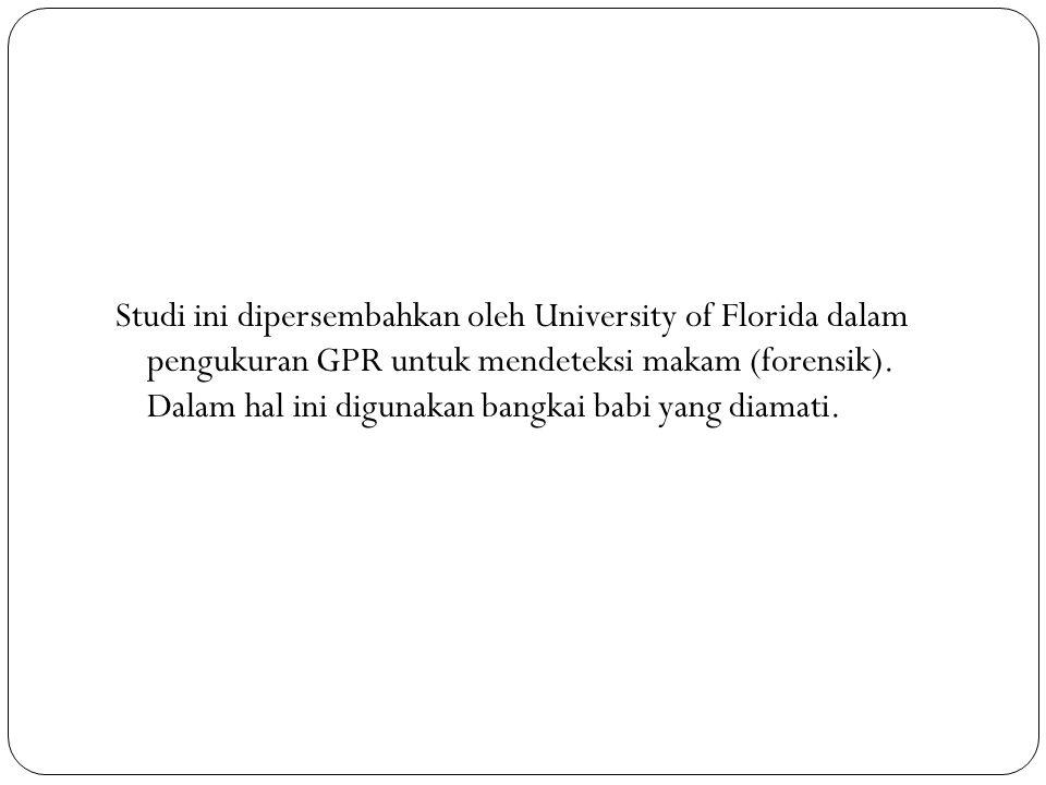 Studi ini dipersembahkan oleh University of Florida dalam pengukuran GPR untuk mendeteksi makam (forensik).