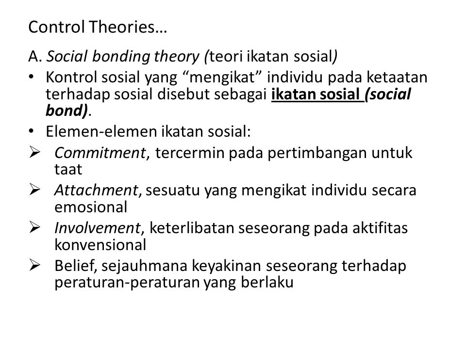 Control Theories… A. Social bonding theory (teori ikatan sosial)