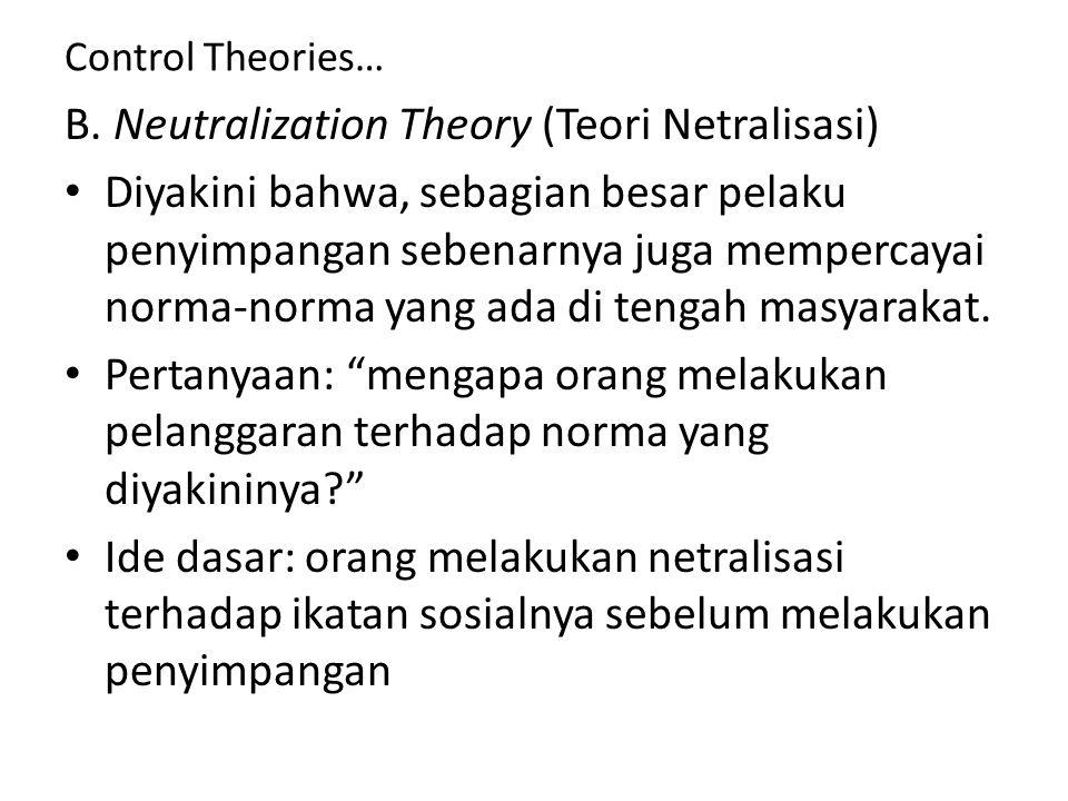 B. Neutralization Theory (Teori Netralisasi)