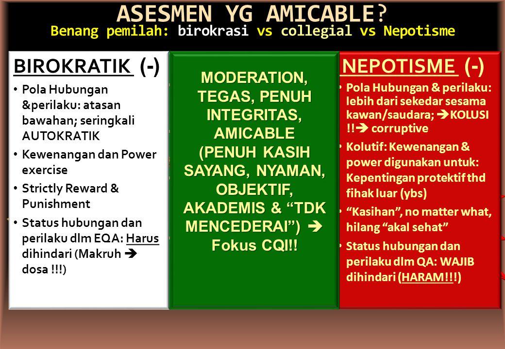 ASESMEN YG AMICABLE Benang pemilah: birokrasi vs collegial vs Nepotisme