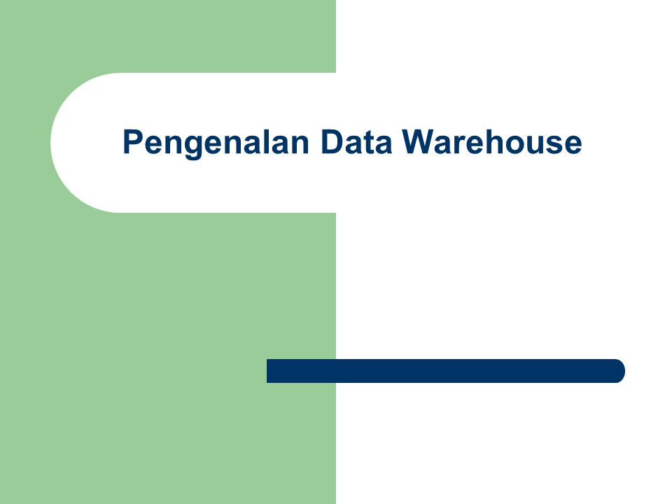 Pengenalan Data Warehouse