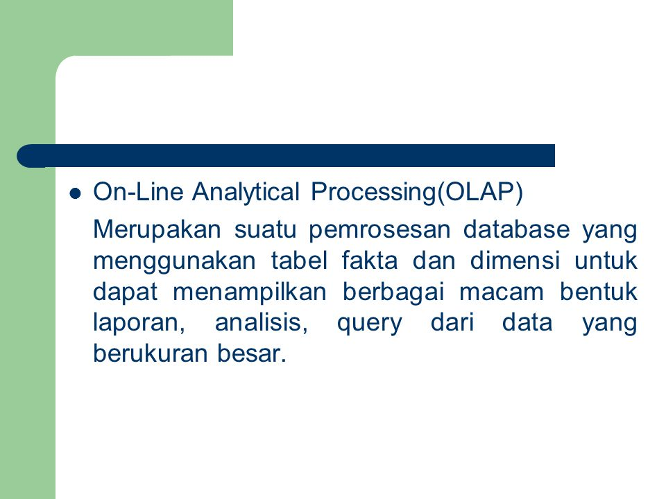 On-Line Analytical Processing(OLAP)