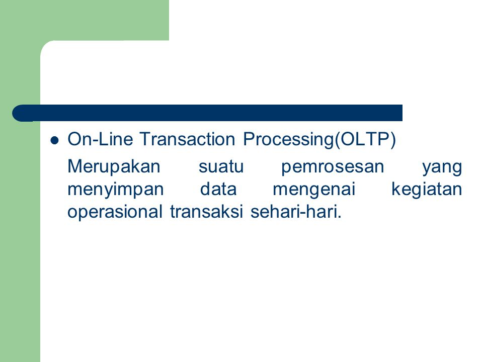 On-Line Transaction Processing(OLTP)