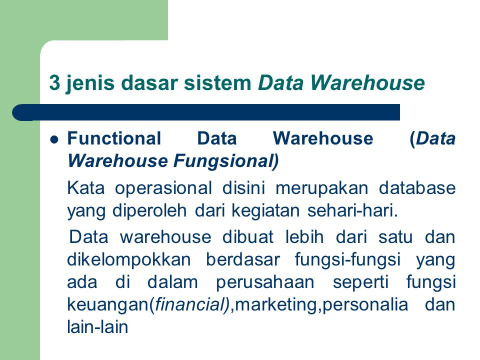 3 jenis dasar sistem Data Warehouse