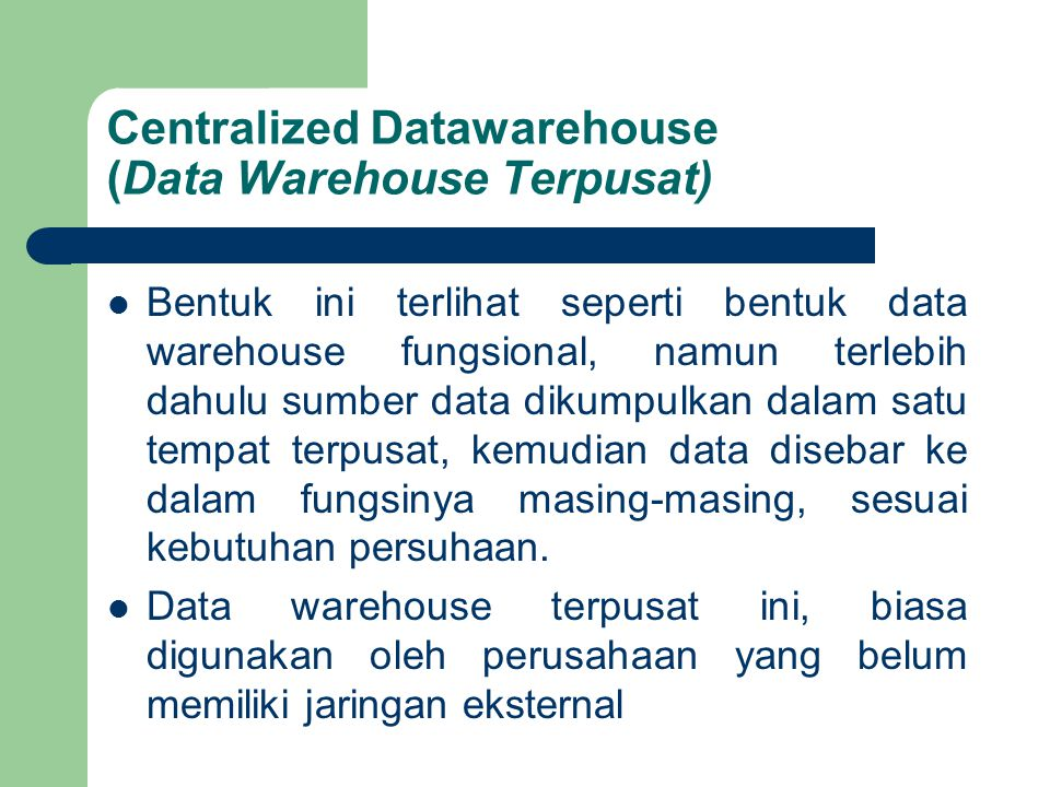 Centralized Datawarehouse (Data Warehouse Terpusat)
