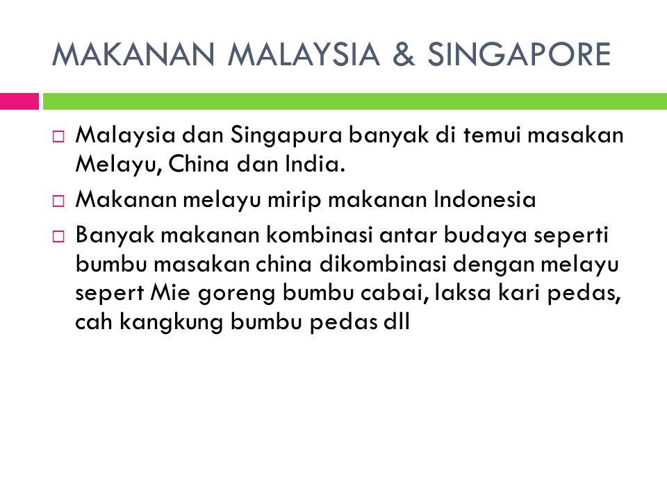 MAKANAN MALAYSIA & SINGAPORE