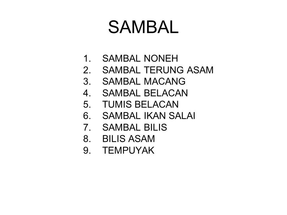 SAMBAL SAMBAL NONEH SAMBAL TERUNG ASAM SAMBAL MACANG SAMBAL BELACAN