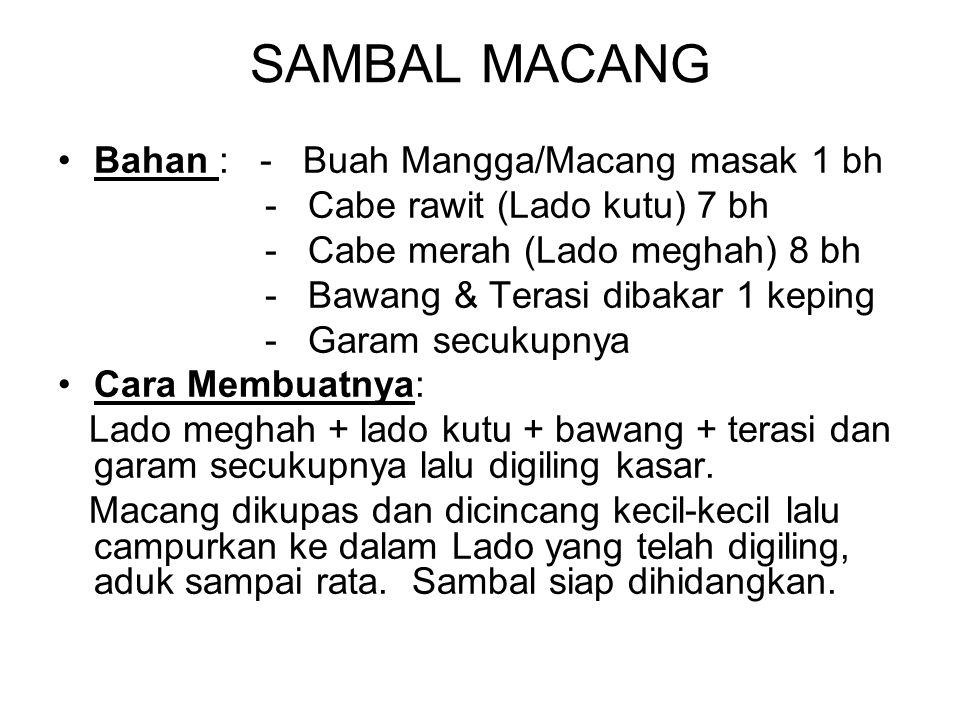 SAMBAL MACANG Bahan : - Buah Mangga/Macang masak 1 bh