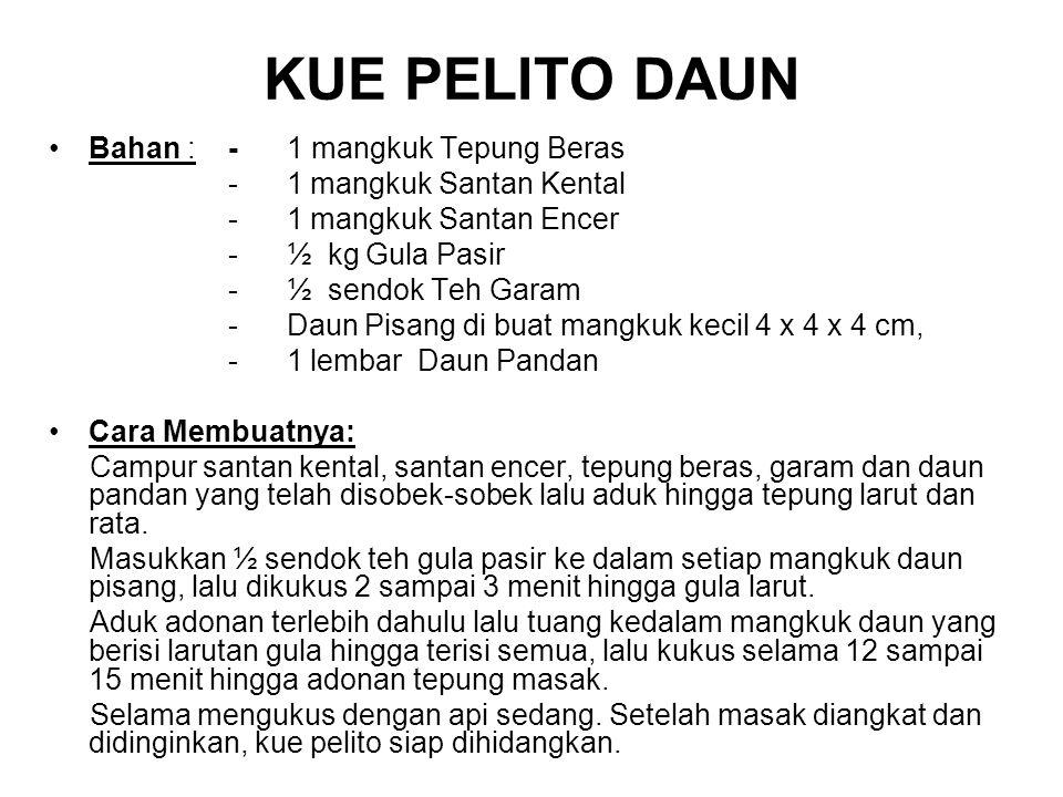 KUE PELITO DAUN Bahan : - 1 mangkuk Tepung Beras
