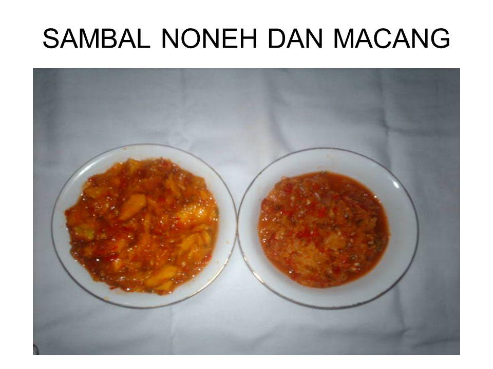SAMBAL NONEH DAN MACANG