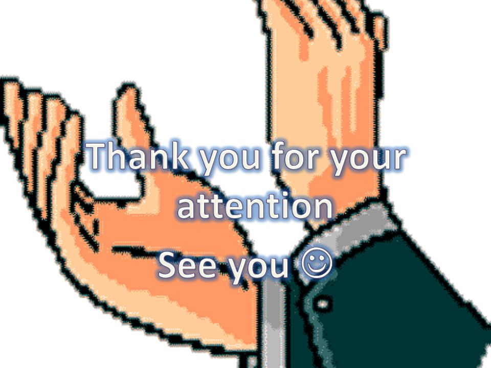 Thank you for your attention See you 