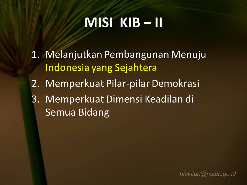 MISI KIB – II Melanjutkan Pembangunan Menuju Indonesia yang Sejahtera