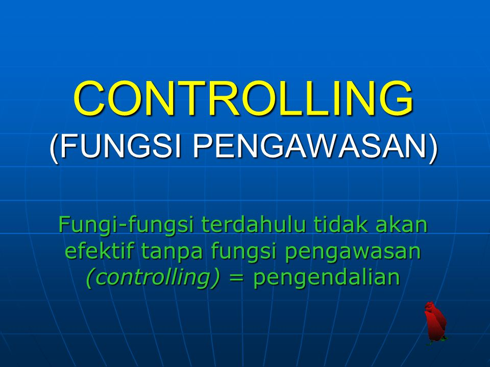 CONTROLLING (FUNGSI PENGAWASAN)