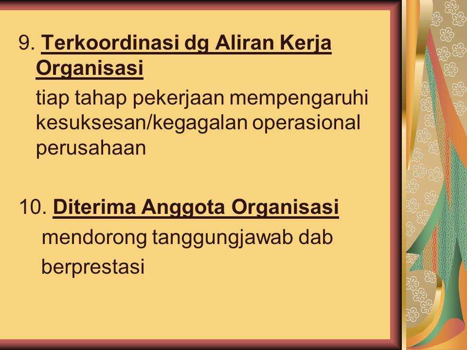 9. Terkoordinasi dg Aliran Kerja Organisasi