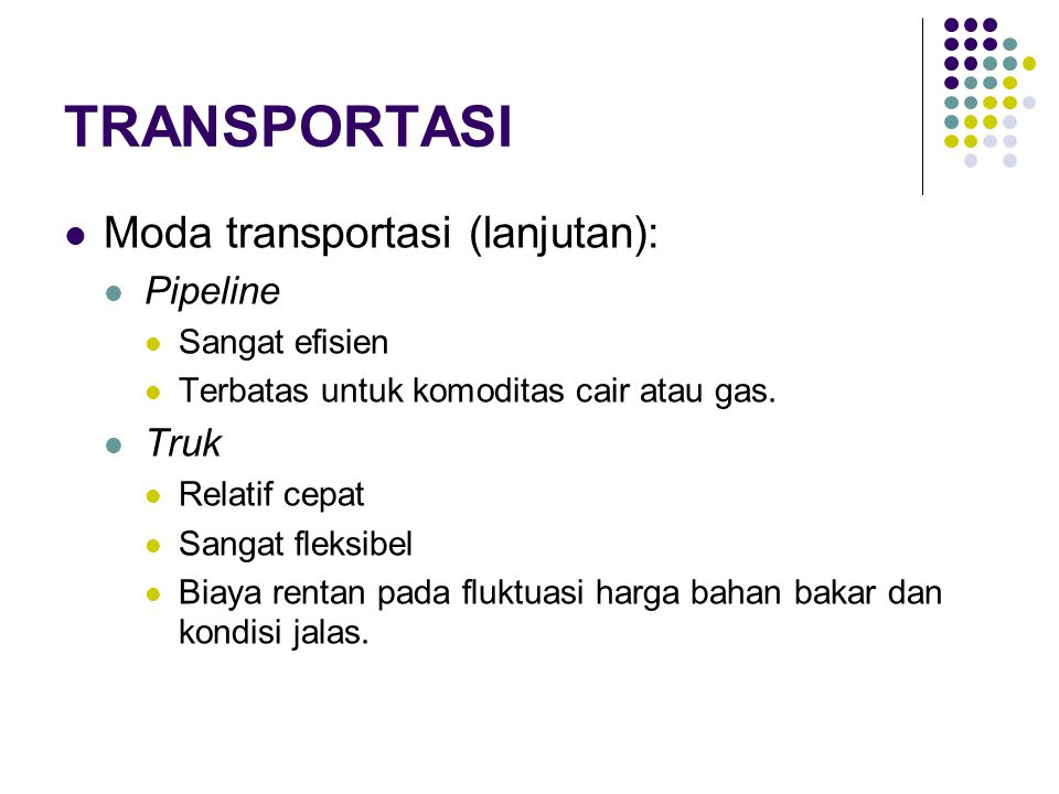 TRANSPORTASI Moda transportasi (lanjutan): Pipeline Truk