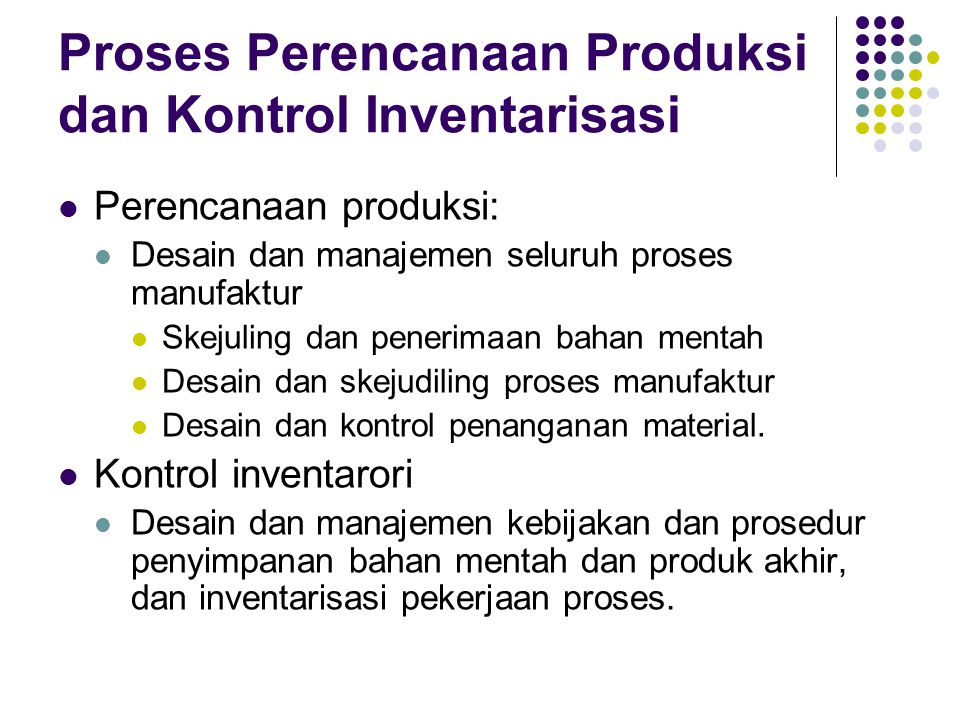 Proses Perencanaan Produksi dan Kontrol Inventarisasi