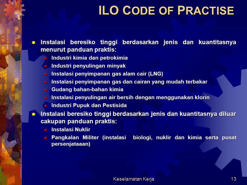 ILO CODE OF PRACTISE Instalasi beresiko tinggi berdasarkan jenis dan kuantitasnya menurut panduan praktis: