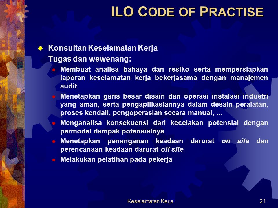 ILO CODE OF PRACTISE Konsultan Keselamatan Kerja Tugas dan wewenang: