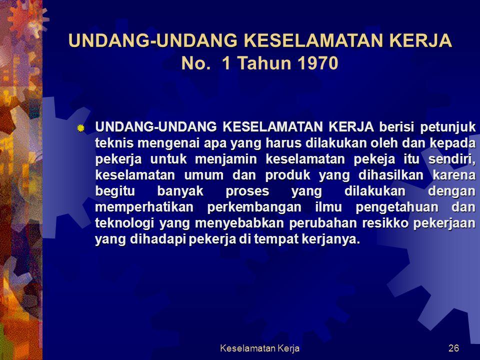 UNDANG-UNDANG KESELAMATAN KERJA No. 1 Tahun 1970