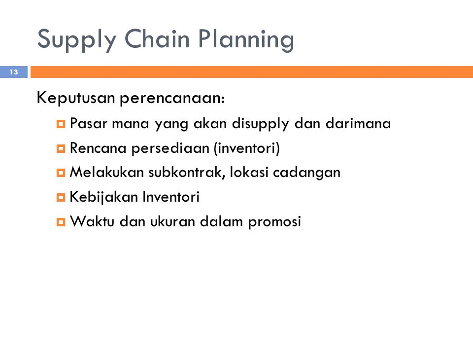 Supply Chain Planning Keputusan perencanaan: