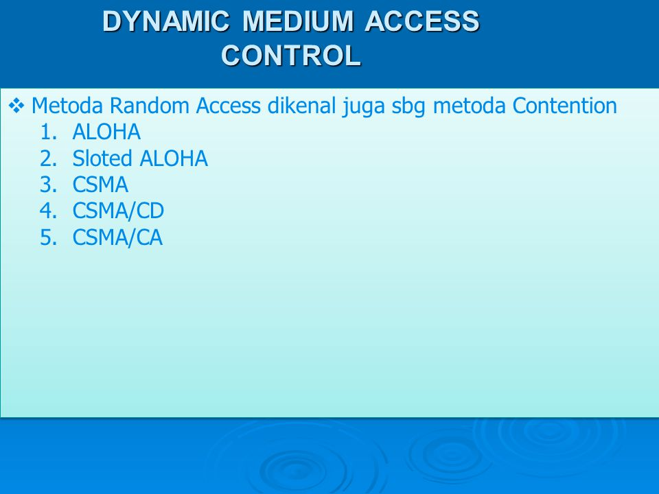 DYNAMIC MEDIUM ACCESS CONTROL