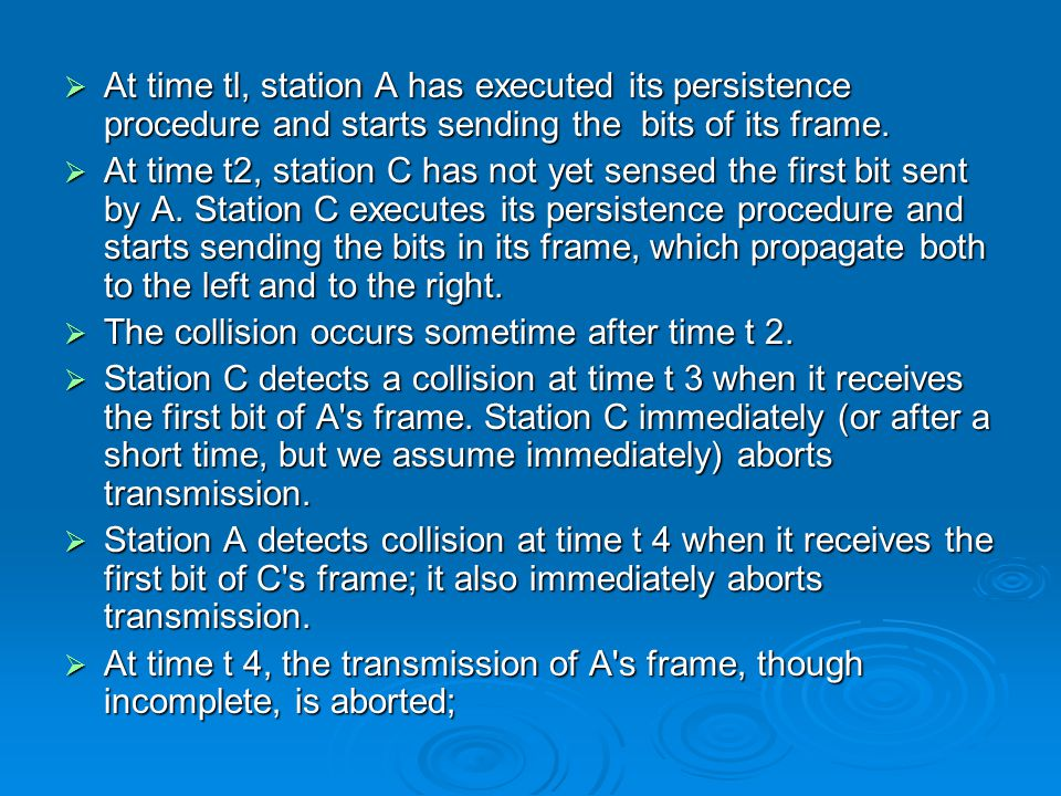 At time tl, station A has executed its persistence procedure and starts sending the bits of its frame.